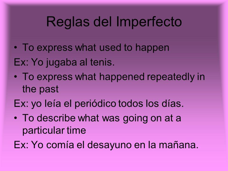 Reglas del Imperfecto To describe simultaneous actions in the past.