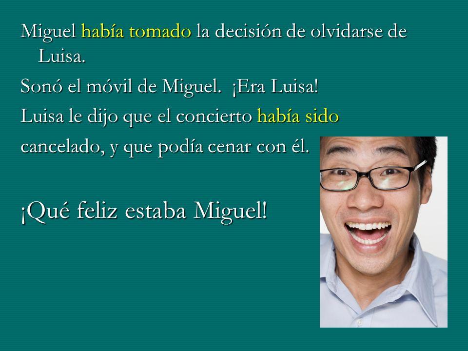 Miguel había tomado la decisión de olvidarse de Luisa. Sonó el móvil de Miguel. ¡Era Luisa! Luisa le dijo que el concierto había sido cancelado, y que