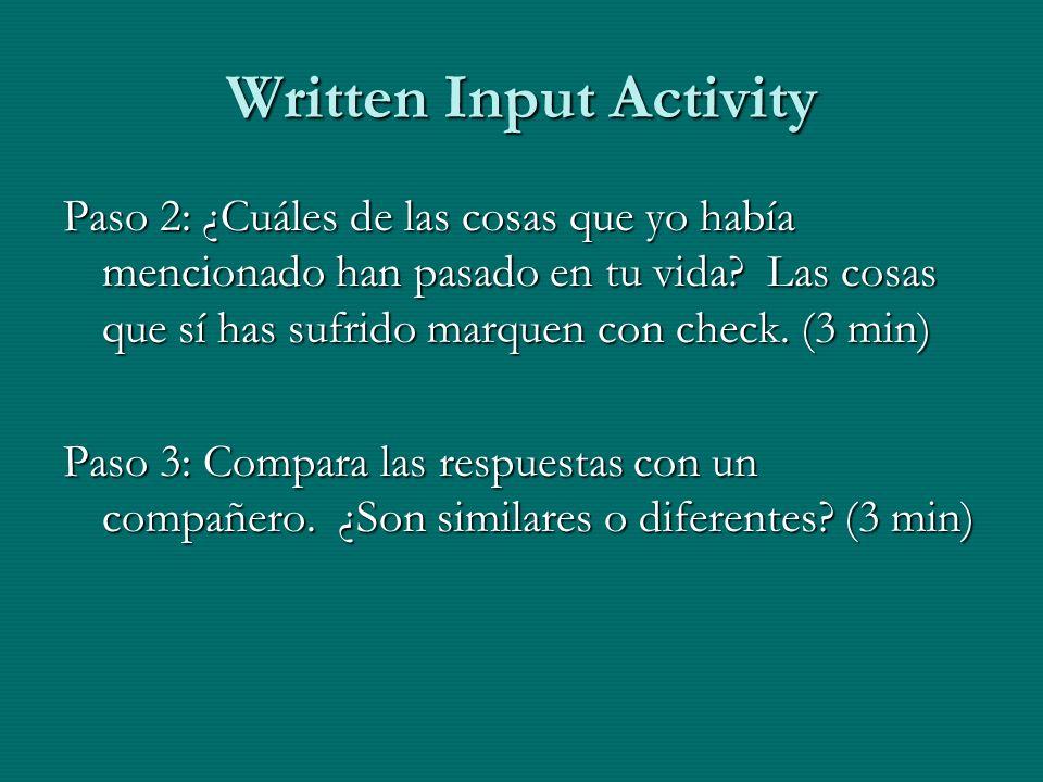 Written Input Activity Paso 2: ¿Cuáles de las cosas que yo había mencionado han pasado en tu vida? Las cosas que sí has sufrido marquen con check. (3