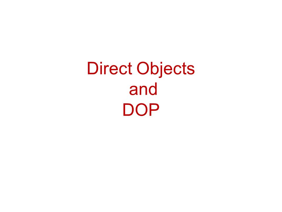 Direct Objects and DOP