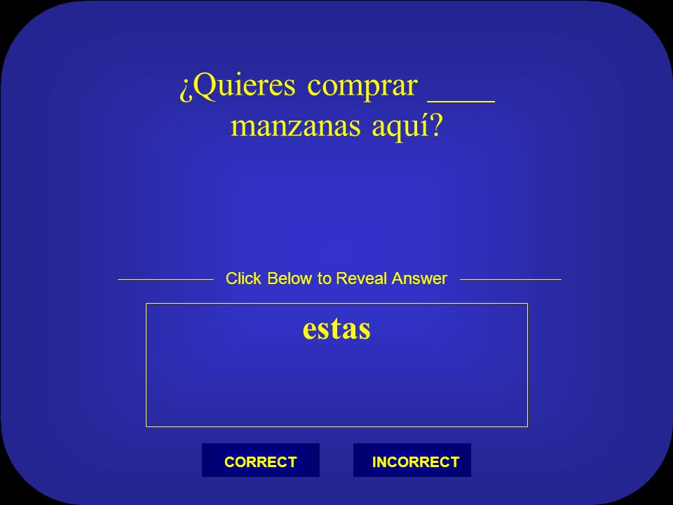 Necesito ____ uniformes allí, por favor. esos Click Below to Reveal Answer INCORRECTCORRECT