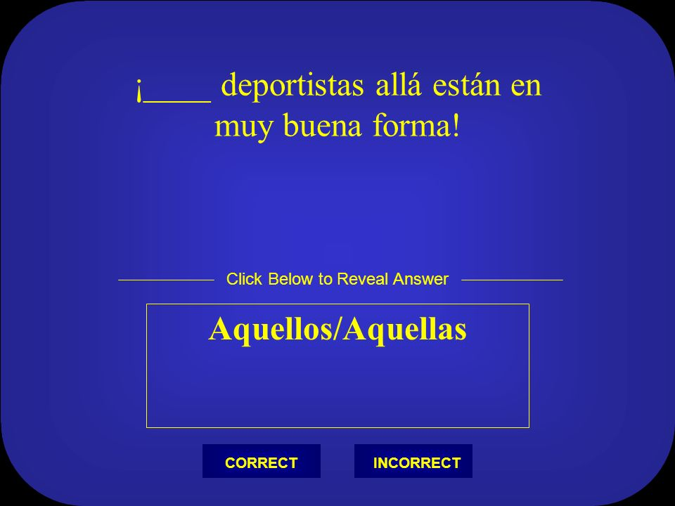 ¿Quieres comprar ____ manzanas aquí? estas Click Below to Reveal Answer INCORRECTCORRECT
