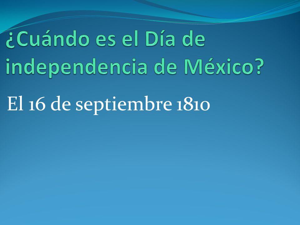 El 16 de septiembre 1810