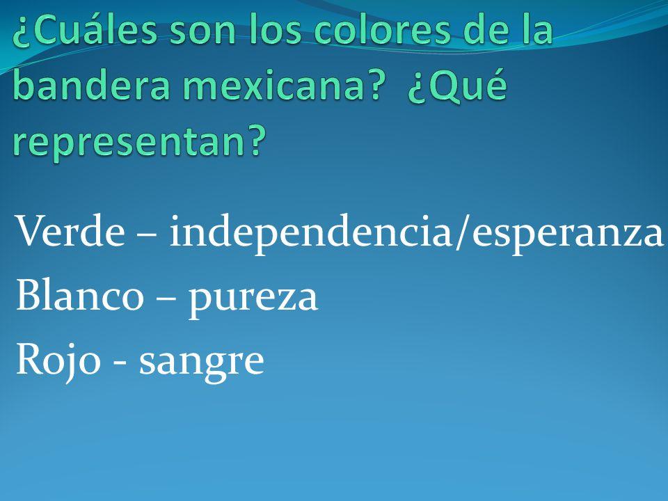 Verde – independencia/esperanza Blanco – pureza Rojo - sangre
