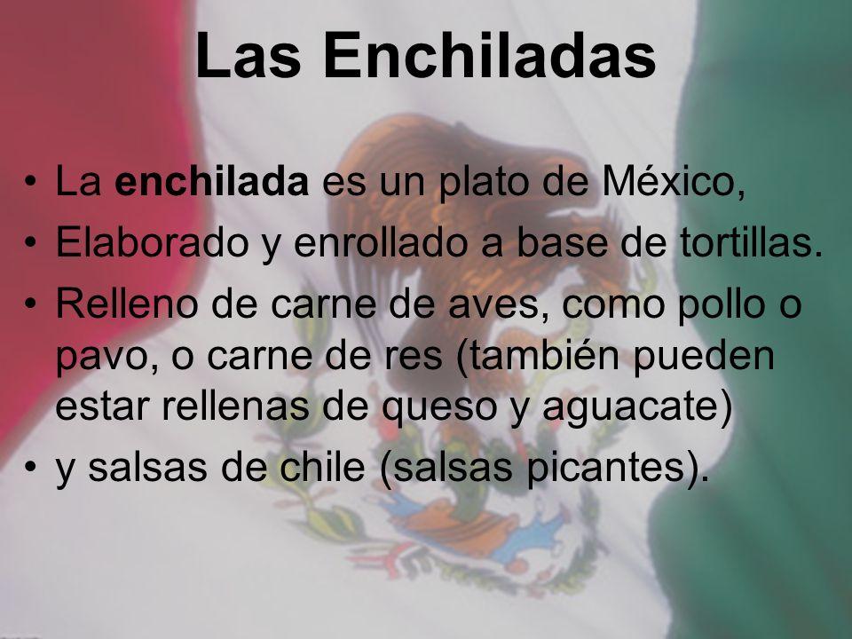La enchilada es un plato de México, Elaborado y enrollado a base de tortillas. Relleno de carne de aves, como pollo o pavo, o carne de res (también pu