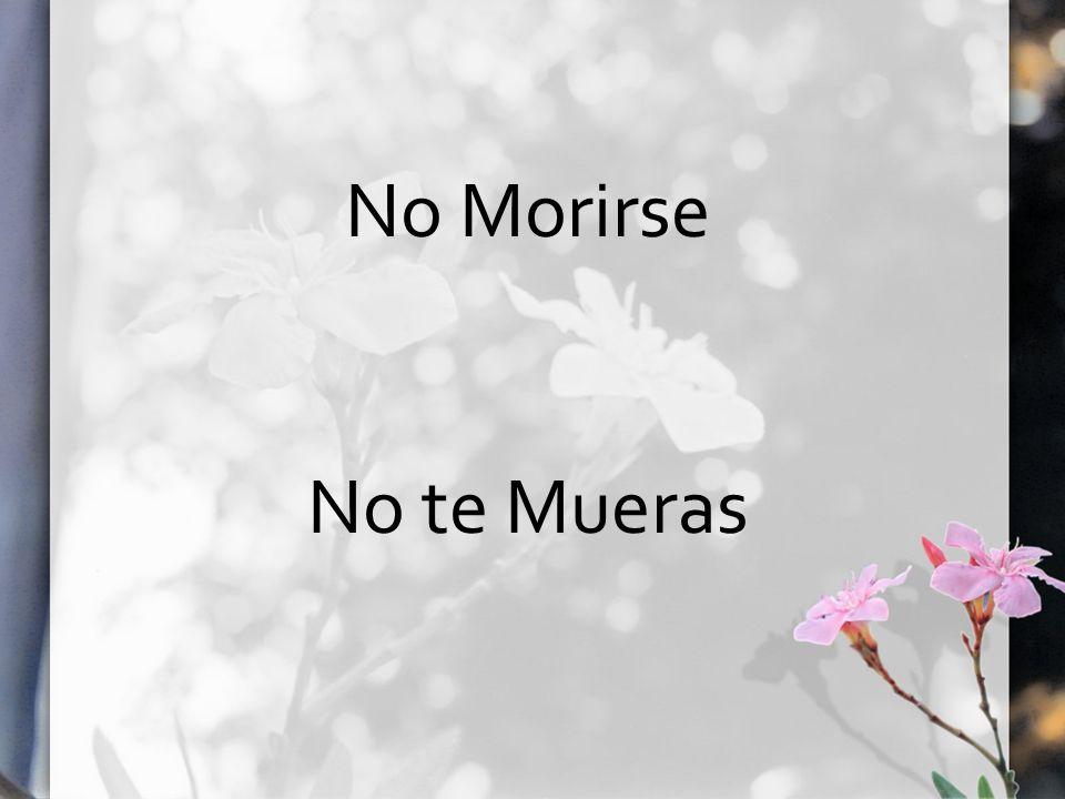 No Morirse No te Mueras