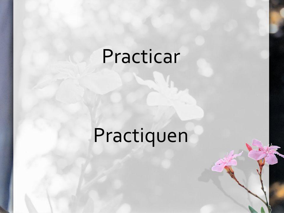 Practicar Practiquen