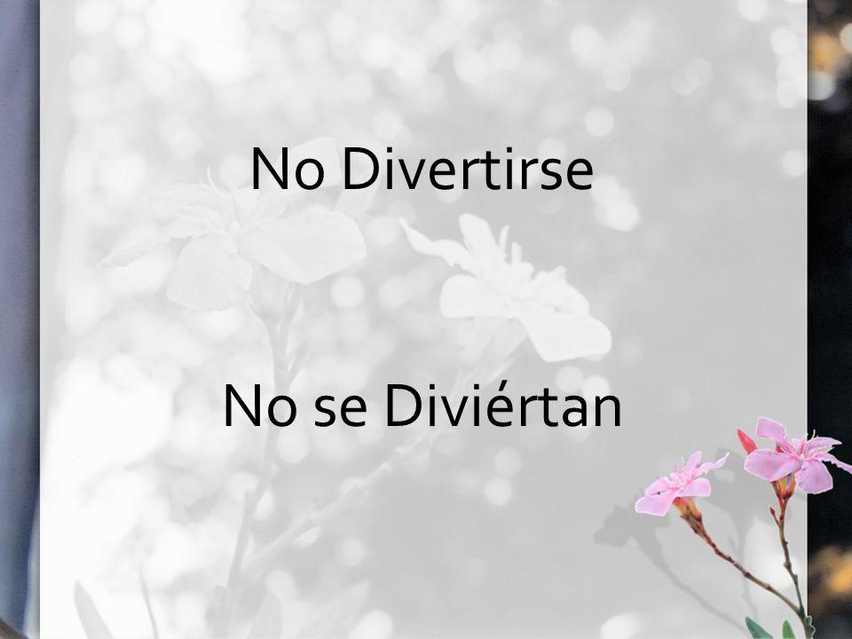 No Divertirse No se Diviértan