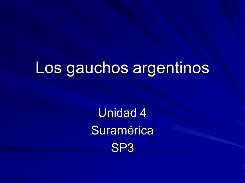 Los gauchos argentinos Unidad 4 SuraméricaSP3
