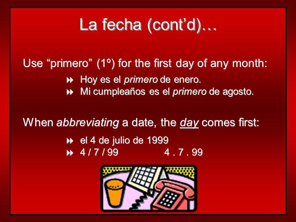 Use primero (1º) for the first day of any month: Hoy es el primero de enero.
