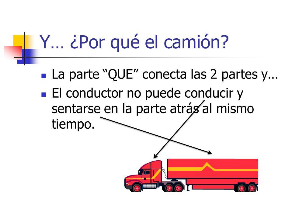 Y… ¿Por qué el camión.