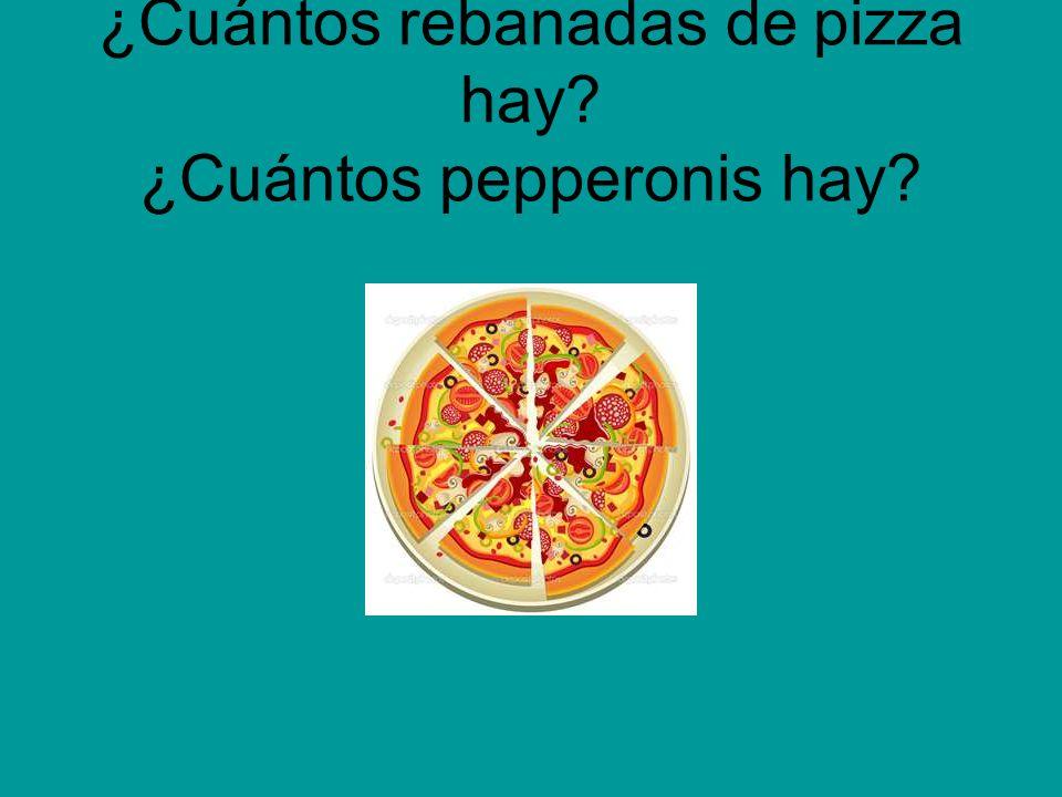 ¿Cuántos rebanadas de pizza hay? ¿Cuántos pepperonis hay?