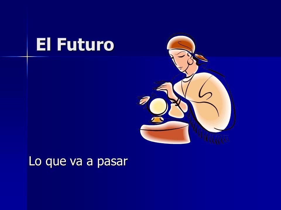 El Futuro Lo que va a pasar