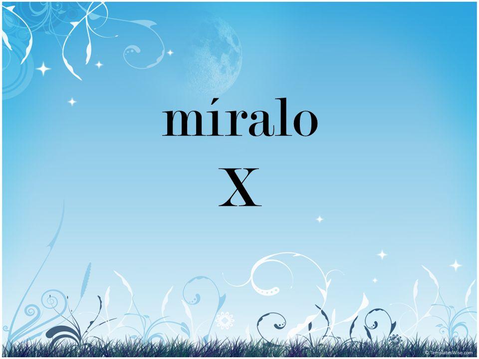 míralo X