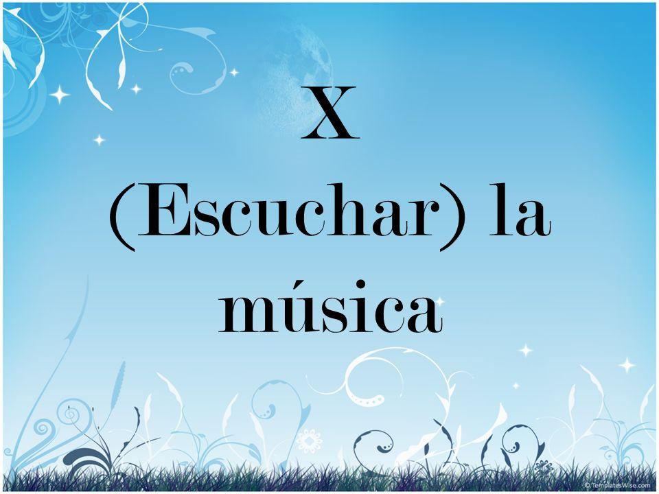 X (Escuchar) la música