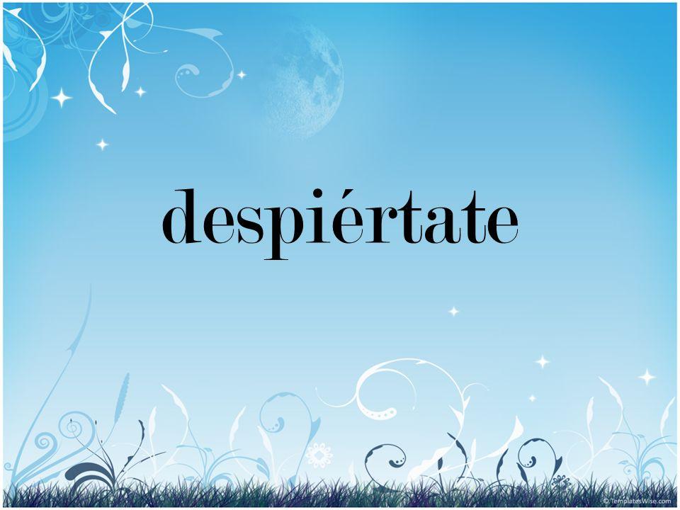 despiértate