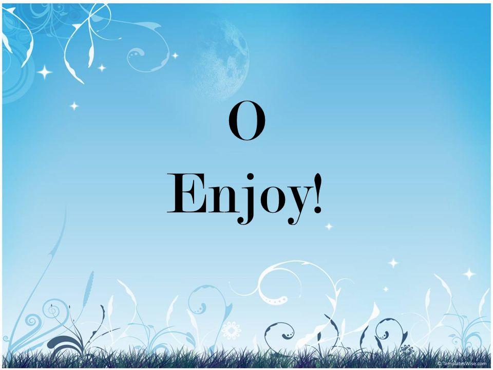O Enjoy!