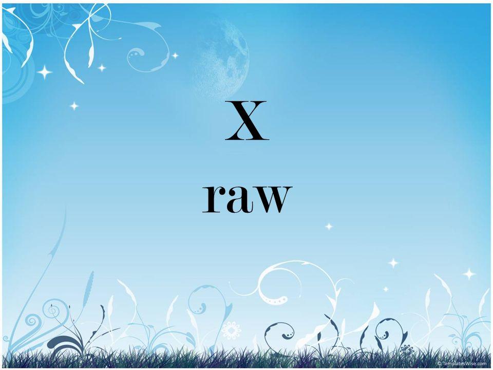 X raw