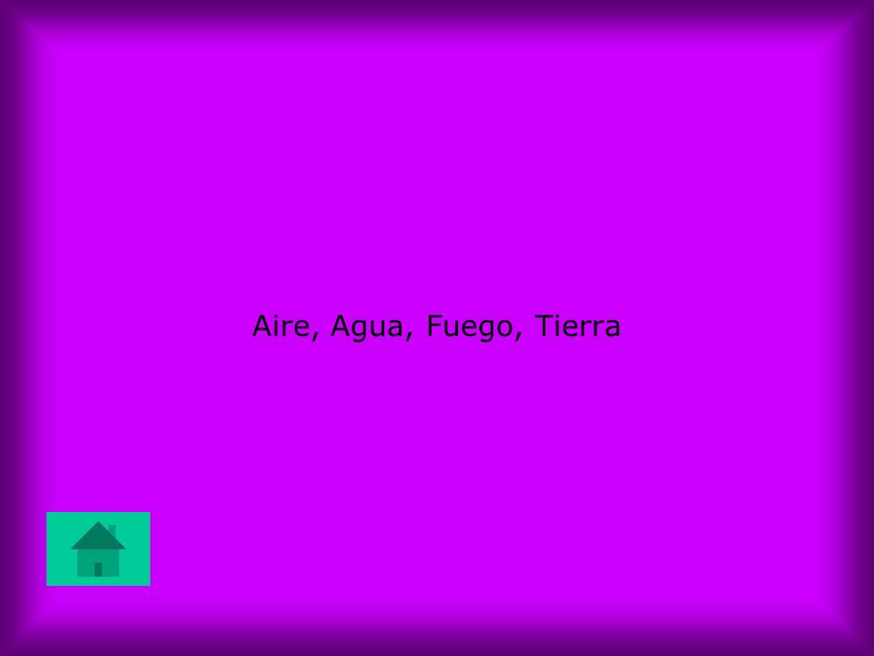 Aire, Agua, Fuego, Tierra