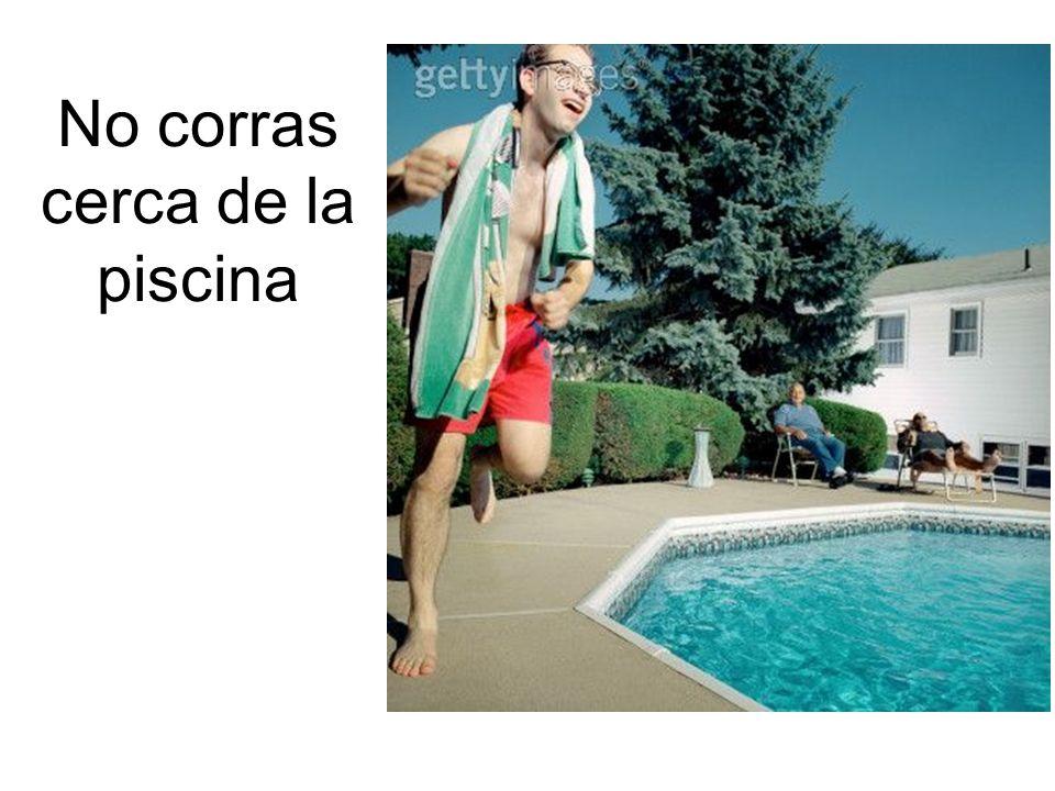 No corras cerca de la piscina