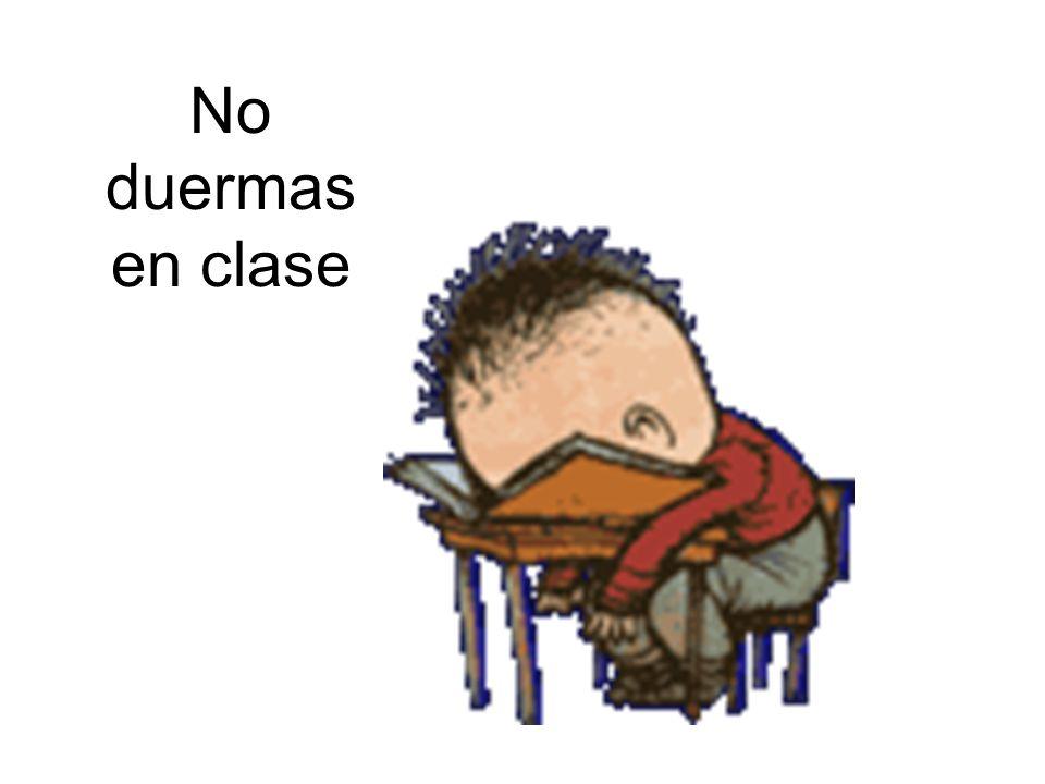 No duermas en clase