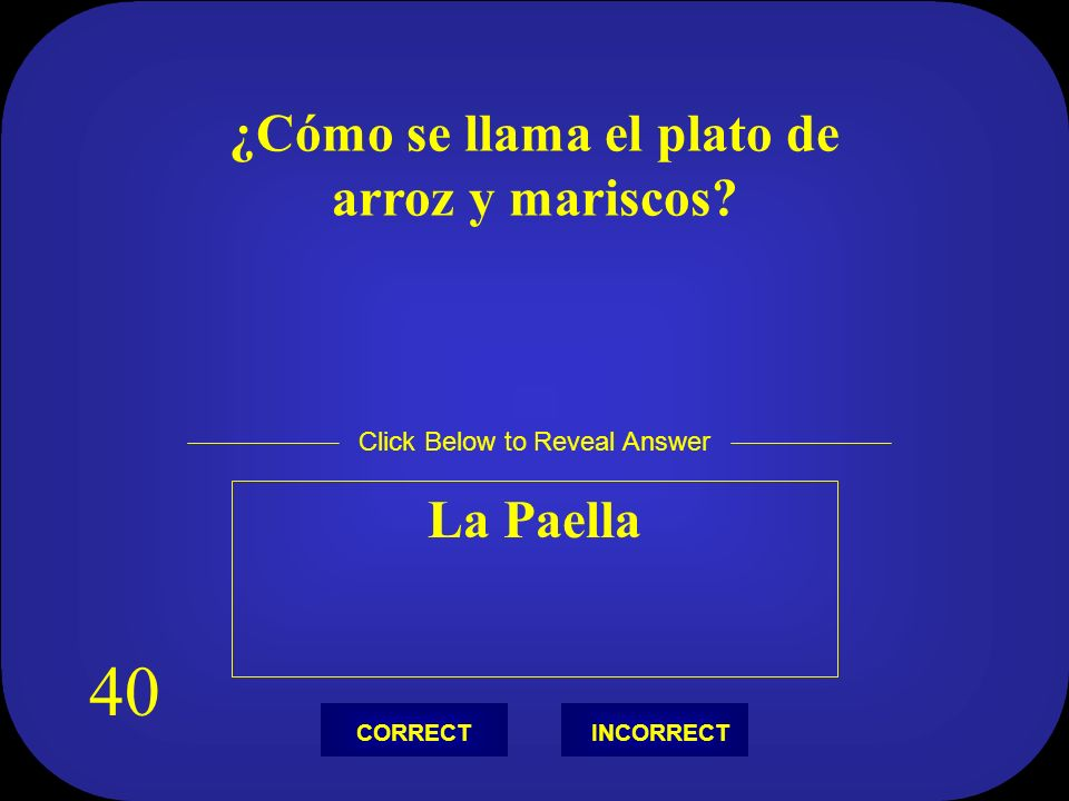 ¿Cuál es el baile famoso de España? Flamenco Click Below to Reveal Answer INCORRECTCORRECT 30