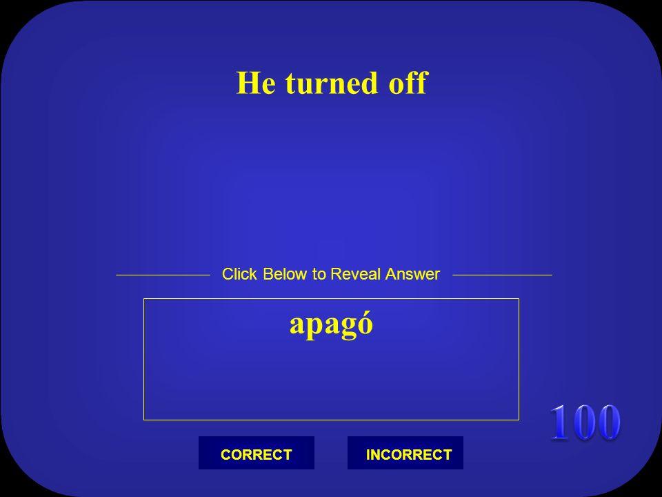 I felt sentí Click Below to Reveal Answer INCORRECTCORRECT