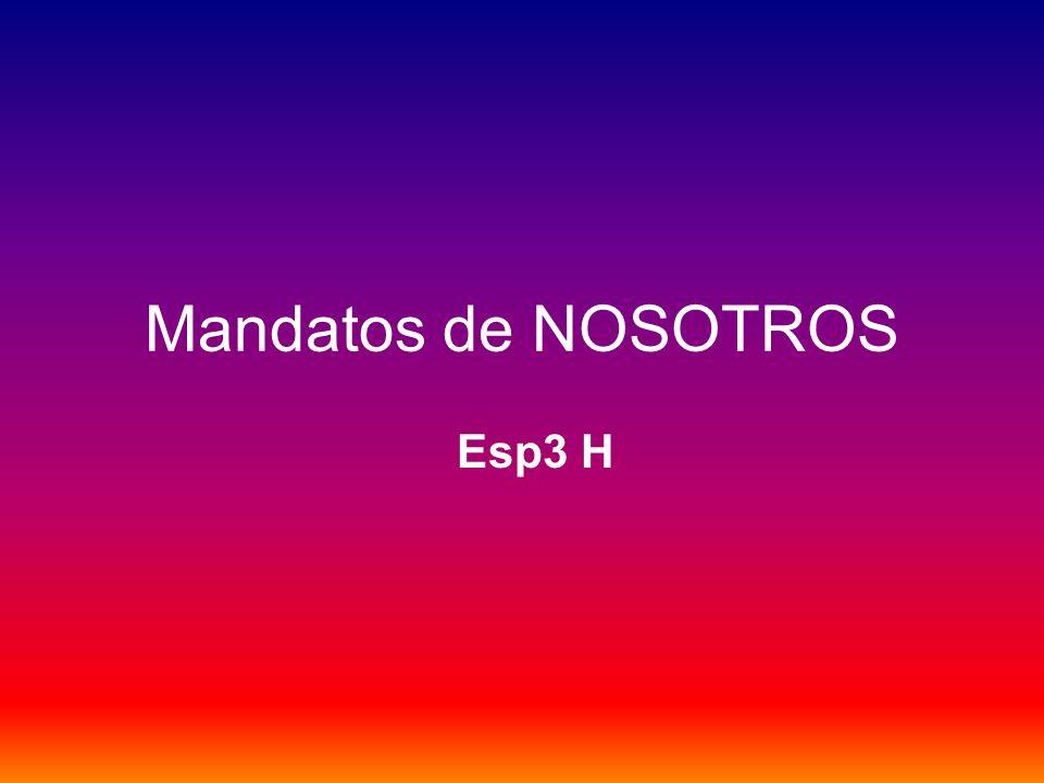 Mandatos de NOSOTROS Esp3 H