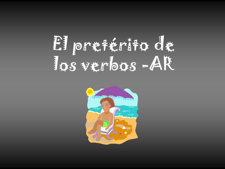 El pretérito de los verbos -AR