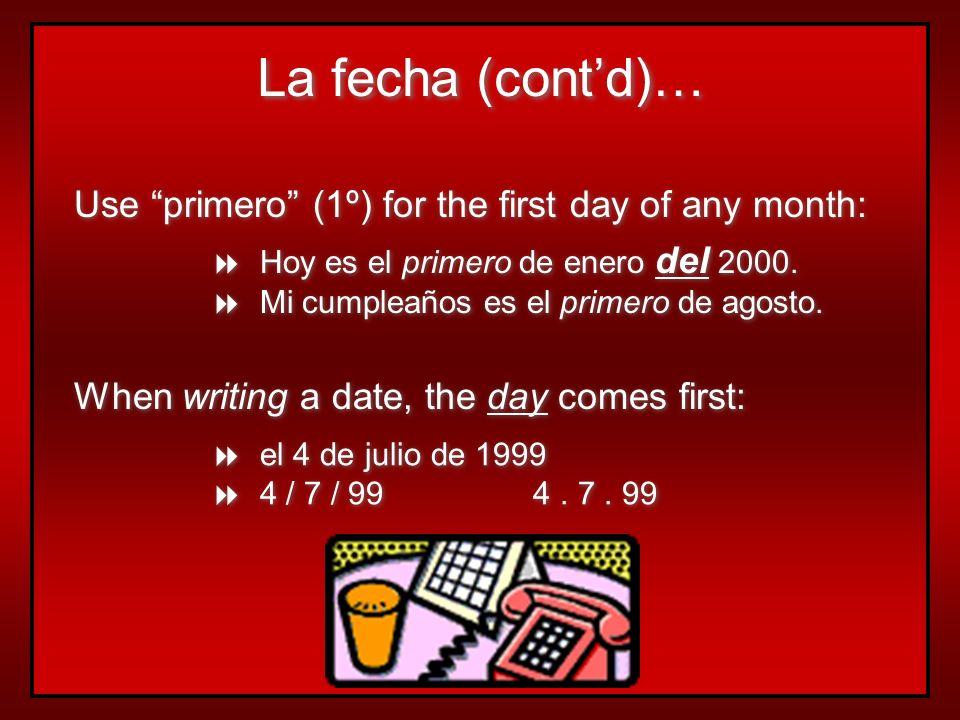 ¿Qué fecha es hoy? es + + el + + number + + de + + month + + de + + year Hoy es el 15 de octubre de 1986. Mañana es el 23 de mayo de 1994. Hoy es el 1