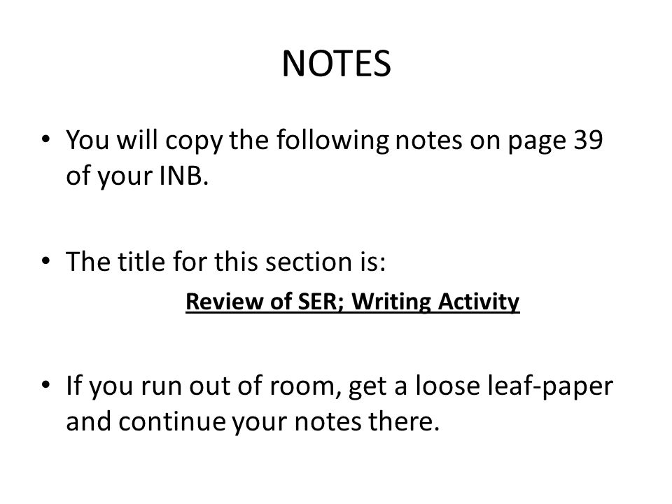 NOTES You will copy the following notes on page 39 of your INB.