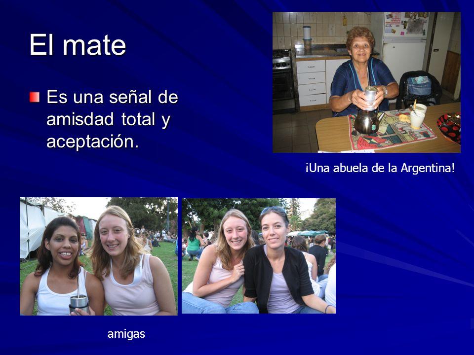 El mate Es una señal de amisdad total y aceptación. ¡Una abuela de la Argentina! amigas
