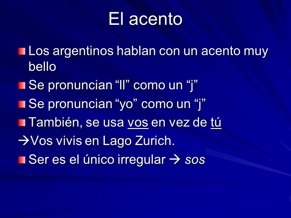 Práctica Digan en un acento argentino: Yo me llamo ____________.