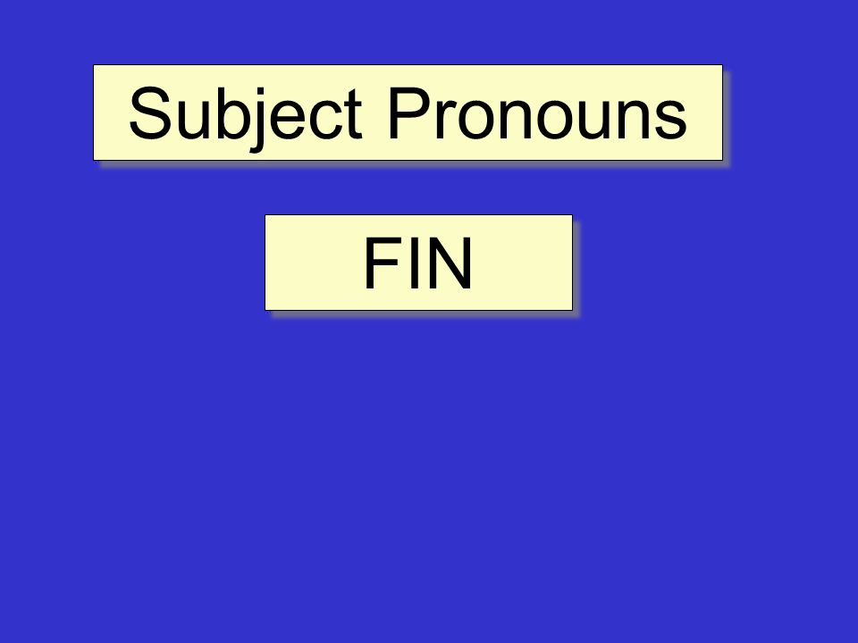 FIN Subject Pronouns