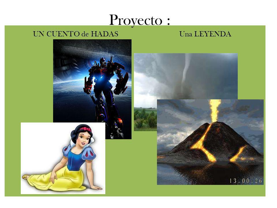 Proyecto : UN CUENTO de HADAS Una LEYENDA