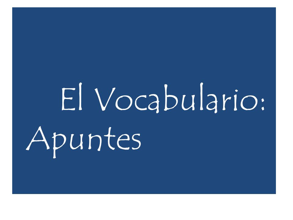 El Vocabulario: Apuntes