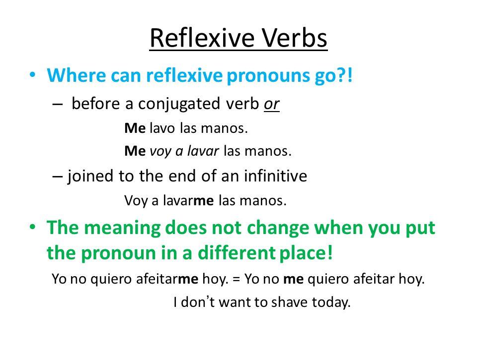 Reflexive Verbs NOTE: After reflexive verbs, use el, la, los, or las with parts of the body or clothing.