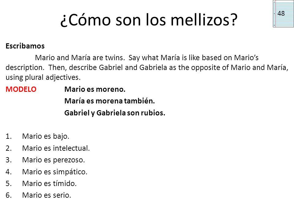 ¿Cómo son los mellizos? Escribamos Mario and María are twins. Say what María is like based on Marios description. Then, describe Gabriel and Gabriela