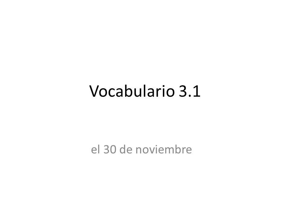 Vocabulario 3.1 el 30 de noviembre