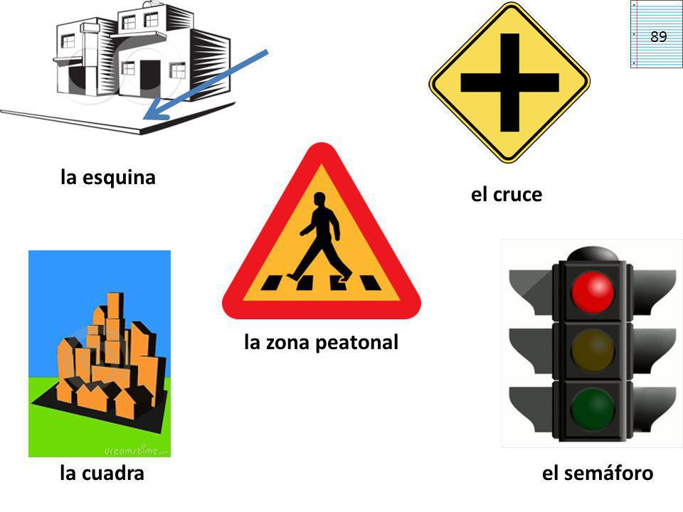 la esquina la zona peatonal el cruce la cuadrael semáforo 89