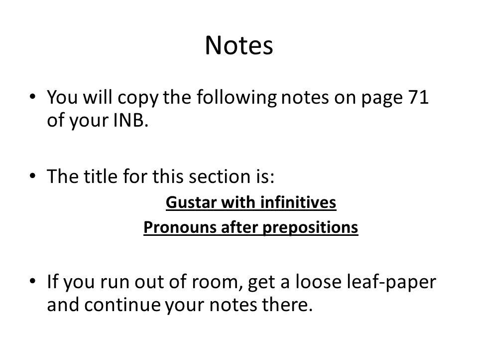 Gramática 3.1 Gustar with infinitives Pronouns after prepositions el 30 de noviembre