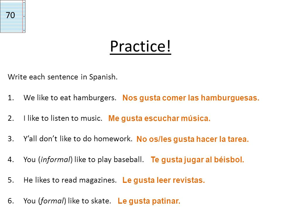 Practice.Write each sentence in Spanish. 1.We like to eat hamburgers.