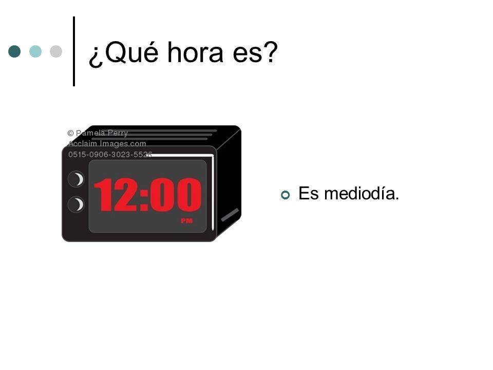 ¿Qué hora es? Son las cinco menos cuarto / menos quince de la mañana. AM