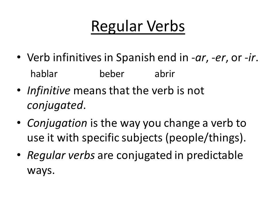 Regular Verb Endings Spanish subject pronouns yonosotr@s túvosotr@s él, ella, ustedellos, ellas, ustedes Steps to conjugate: (1) drop the ending, (2) identify the subject, (3) choose the correct ending.