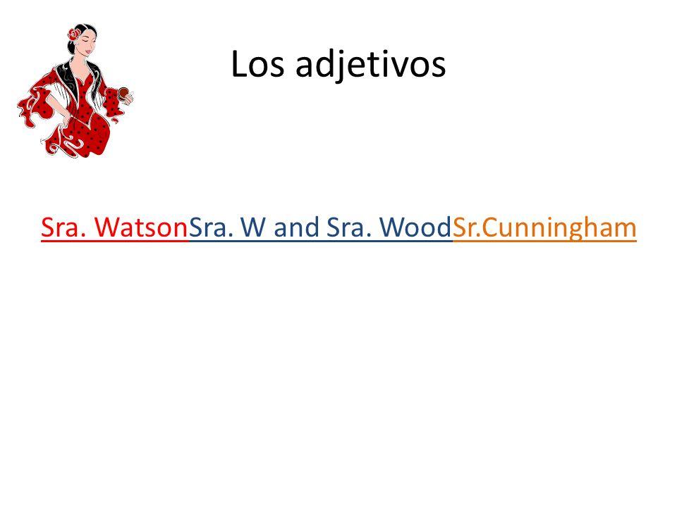 Los adjetivos Sra. WatsonSra. W and Sra. WoodSr.Cunningham