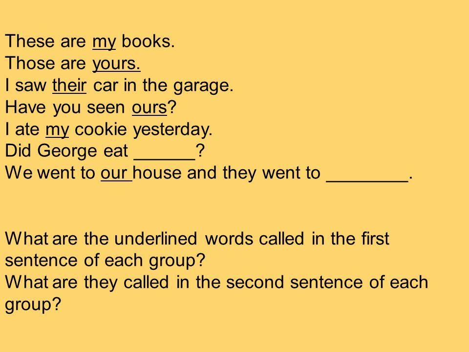 Look at these sentences in Spanish.Ella tiene su mochila.