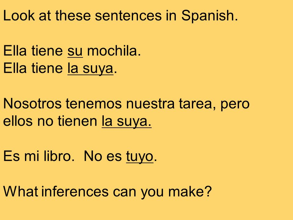 Look at these sentences in Spanish. Ella tiene su mochila.