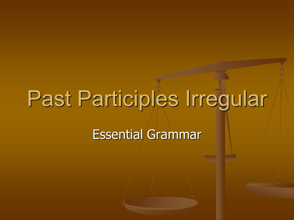 Past Participles Irregular Essential Grammar