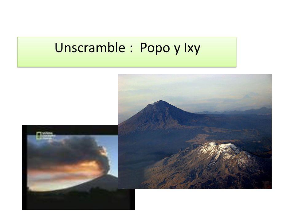 Unscramble : Popo y Ixy