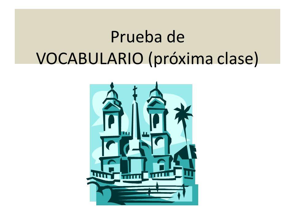 Prueba de VOCABULARIO (próxima clase)